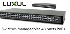Switches manageables 48 ports PoE+ chez LUXUL !